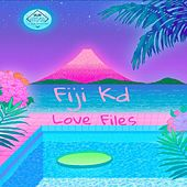 Love Files by Fiji Kd