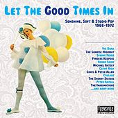 Let The Good Times In (Sunshine, Soft & Studio Pop 1966-1972) by Various Artists