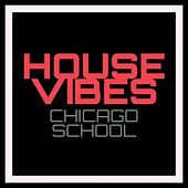 House Vibes - Chicago School de Various Artists