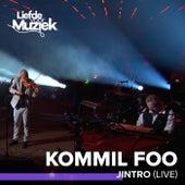 Jintro (Live - Uit Liefde Voor Muziek) de Kommil Foo
