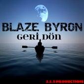 Geri Dön van Blaze Byron