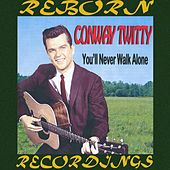 You'll Never Walk Alone (HD Remastered) von Conway Twitty