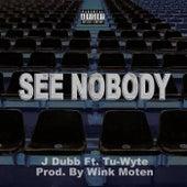 See Nobody de J. Dubb