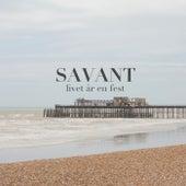 Livet är en fest von Savant