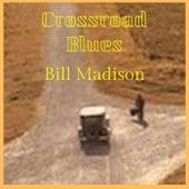 Crossroad Blues de Bill Madison