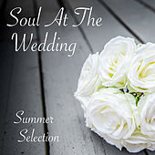 Soul At The Wedding Summer Selection by Various Artists