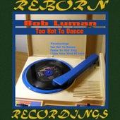Too Hot to Dance (HD Remastered) de Bob Luman