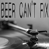 Beer Can't Fix by Kph