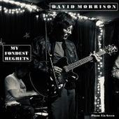My Fondest Regrets by David Benjamin Morrison