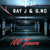 100 Times (1987 Bad Mix) by Ray J