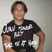 Take Me at Home de Juan Manuel Rey