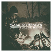 Out of the Cold into the Fire by Walking Hearts