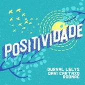 Positividade de Durval Lelys