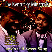 Love's Old Sweet Song von The Kentucky Minstrels