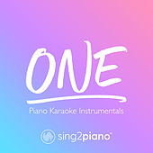 One (Piano Karaoke Instrumentals) by Sing2Piano (1)
