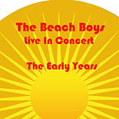 Beach Boys Live In Concert The Early Years (Live) de The Beach Boys