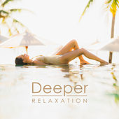 Deeper Relaxation - Minimalist Music Created for Rest, Relaxation, Spa or Meditation and Yoga Exercises by Ambient Music Therapy