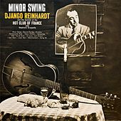 Minor Swing : Django Reinhardt And The Quintet Of The Hot Club Of France de Django Reinhardt