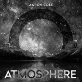 Atmosphere von Aaron Cole