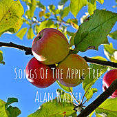 Songs Of The Apple Tree de Alan Walker