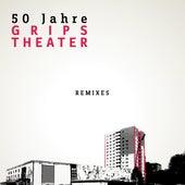 50 Jahre: Remixes von GRIPS Theater