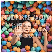 Piano for Relaxation: Spa, Massage, Yoga, Meditation, Stress Relief, Sleep, Think, Focus, Zen, Chill von Various Artists
