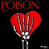 Poison by Jakey