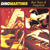 Beer Stains & Naugahyde by Dino Martinis