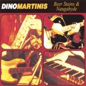 Beer Stains & Naugahyde de Dino Martinis