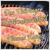 Das Thüringer Rostbratwurstlied von Thomas Koppe