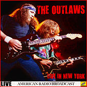 The Outlaws - Live in New York (Live) by The Outlaws