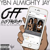 Off Instagram by YBN Almighty Jay