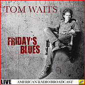 Friday's Blues (Live) de Tom Waits
