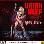 Easy Livin' (Live) by Uriah Heep