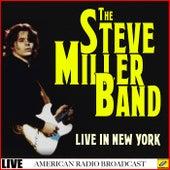 The Steve Miller Band -Live in New York (Live) de Steve Miller Band