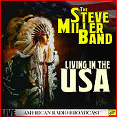 Living In The USA (Live) by Steve Miller Band