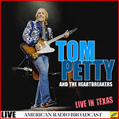 Tom Petty and The Heart Breakers - Live in Texas (Live) by Tom Petty
