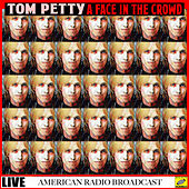 A Face In The Crowd (Live) by Tom Petty