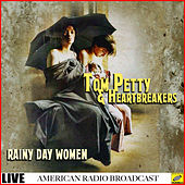 Rainy Day Women (Live) by Tom Petty