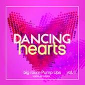 Dancing Hearts (Big Room Pump Ups), Vol. 1 de Various Artists