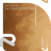 The Chances We Take by Metta