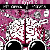 Screwball by Pete Johnson