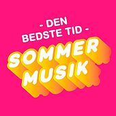 Den bedste tid - Sommermusik by Various Artists