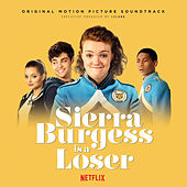 Sierra Burgess is a Loser (Original Netflix Sound Track) by Various Artists