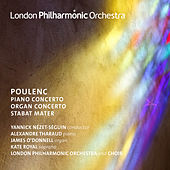 Poulenc: Piano Concerto, Organ Concerto & Stabat Mater (Live) by Yannick Nézet-Séguin