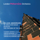 Anderson: In Liebliche Blaue, Alleluia & The Stations of the Sun de Vladimir Jurowski