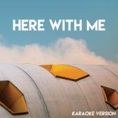 Here With Me (Karaoke Version) di Sonic Riviera