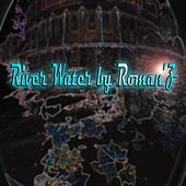 River Water von Romanz