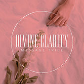 Divine Clarity de Massage Tribe