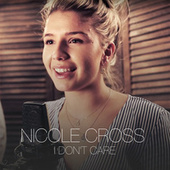I Don't Care by Nicole Cross